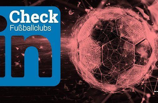 LinkedIn-Leistungscheck der Fußball-Bundesligisten im internationalen Vergleich!